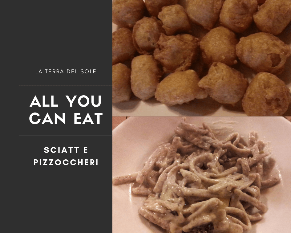 All you can eat sciatt e pizzoccheri